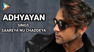 Adhyayan Suman SINGS Exclusively For Bollywood Hungama | Saareya Nu Chaddeya