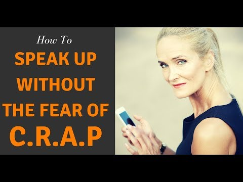 How To Speak Up Without Fear Of C.R.A.P
