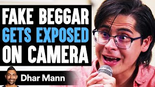Fake Beggar GETS EXPOSED On Camera, They Live To Regret It | Dhar Mann