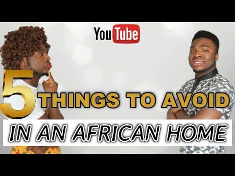 Samspedy - Five(5) Things to Avoid in an African Home (Throwback)