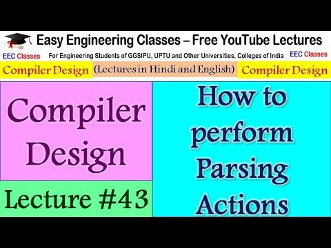 Compiler Design Lecture 43 - How to Perform Parsing Actions in Hindi, English