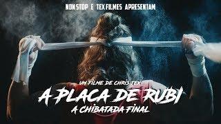 A PLACA DE RUBI - A Chibatada Final (FILME COMPLETO)