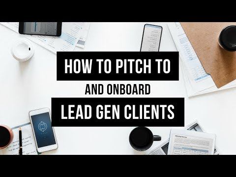How to pitch to and onboard FB Ad Lead Gen Clients