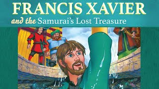 Francis Xavier and the Samurai's Lost Treasure | The Saints and Heroes Collection