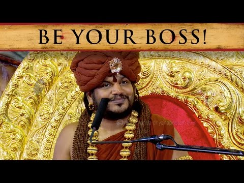 Be Your Boss - Put Time, Energy and Life in What You Do!