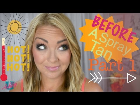 101: Spray Tan Part 1 What To Do Before A Spray Tan