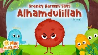 Islamic Stories for Kids 📚 Cranky Kareem Says Alhamdulillah ☀️ MiniMuslims