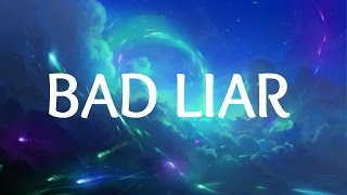Selena Gomez Bad Liar Lyrics