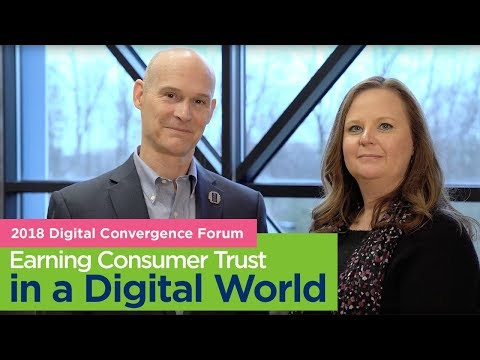 2018 Digital Convergence Forum - Earning consumer trust in a digital world