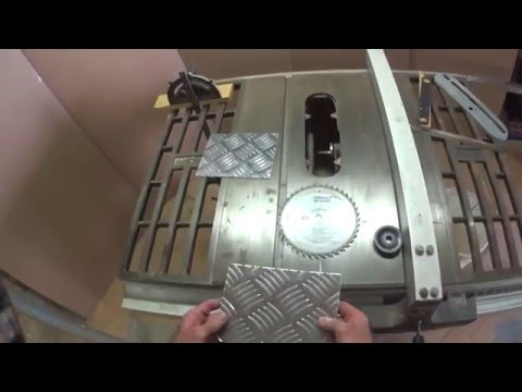 Cutting Aluminum diamond plate on the Table Saw using a Carbide tipped Blade for Wood.