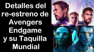 Download Avengers Endgame vs Avatar. Detalles del Re-estreno y la reaccion de la prensa -Taquilla Mundial. Video