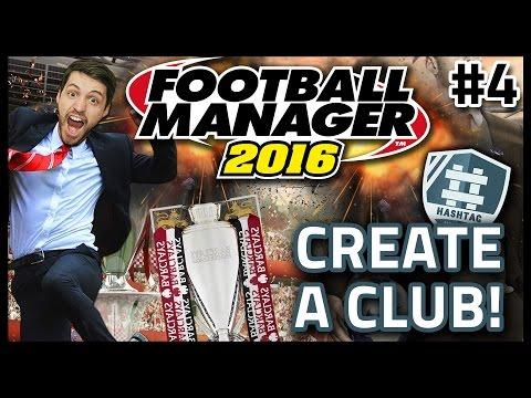 HASHTAG UNITED: CREATE A CLUB #4 - FOOTBALL MANAGER 2016