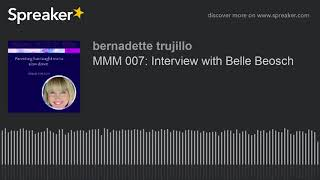 Mmm 007: Interview With Belle Beosch (made With Spreaker)