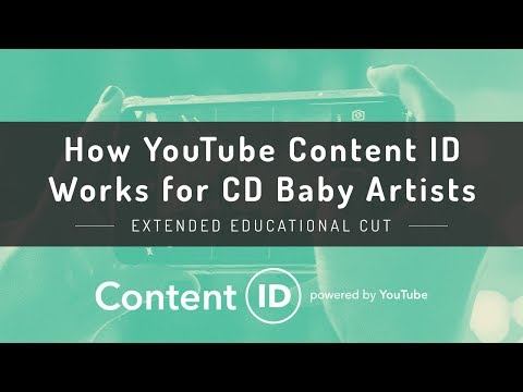 How Youtube Content ID Works for CD Baby Artists - EXTENDED EDUCATIONAL CUT