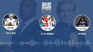 Dak's deal, Kyler Murray, Patriots (5.25.20) | UNDISPUTED Audio Podcast