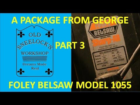 PACKAGE FROM GEORGE ~ PART 3 ~ FOLEY BELSAW MODEL 1055
