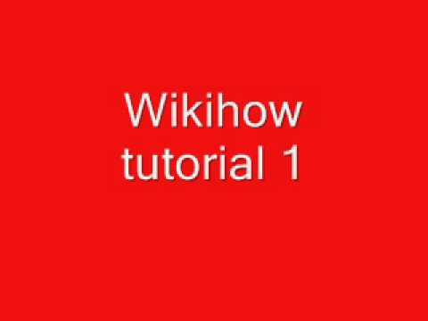 wikihow tutorial 1