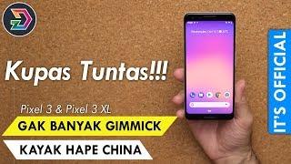 RESMI!!! GOOGLE PIXEL 3 / PIXEL 3 XL INDONESIA | KENAPA KAMERANYA CUMA SATU | SPESIFIKASI DAN HARGA