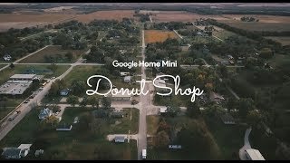 The Google Home Mini Donut Shop