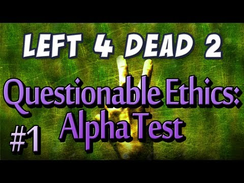 L4D2 - Questionable Ethics: Alpha Test Part 1 - I didn't vote for you