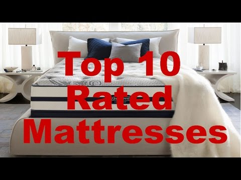 Top 10 Rated Mattresses 2017
