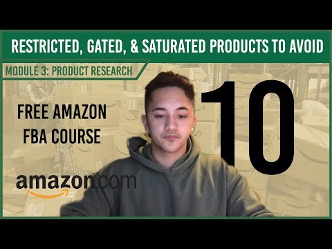 Restricted, Gated, and Saturated Products to Avoid on Amazon (Free Amazon Course Video 10)