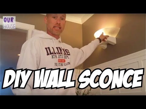 How to Install Lights Made from Sconces - OurHouse DIY