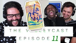Does Pineapple Belong on Pizza and LaCroix Talk | The Valleycast Ep. 11 (VIDEO)