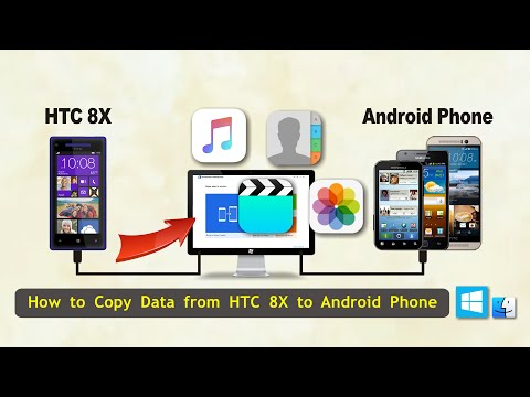 How to Copy Data from HTC 8X to Android Phone, Sync HTC 8X Files with Android