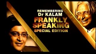 Frankly Speaking with Dr. APJ Abdul Kalam | Full Episode | Exclusive
