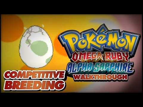 Pokémon Omega Ruby and Alpha Sapphire Walkthrough - Competitive Pokémon: How to breed perfect IVs!