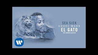 Gucci Mane - Sea Sick  [Official Audio]