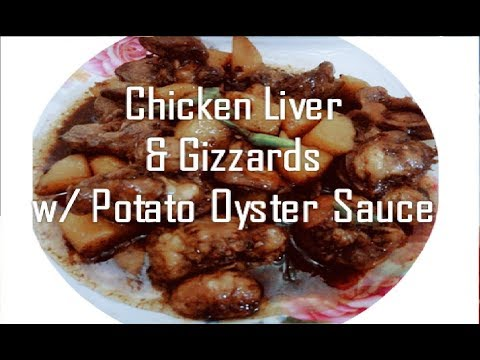 CHICKEN LIVER and GIZZARDS with POTATO & OYSTER SAUCE