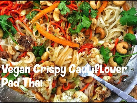 Vegan Crispy Cauliflower Pad Thai