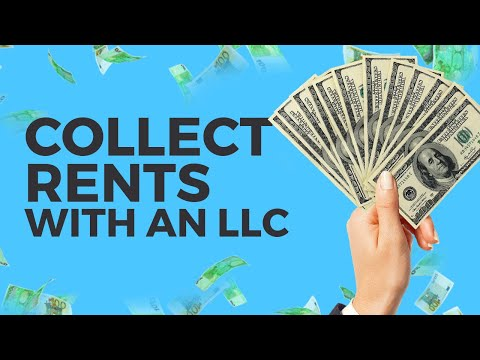 How to Collect Rents with an LLC