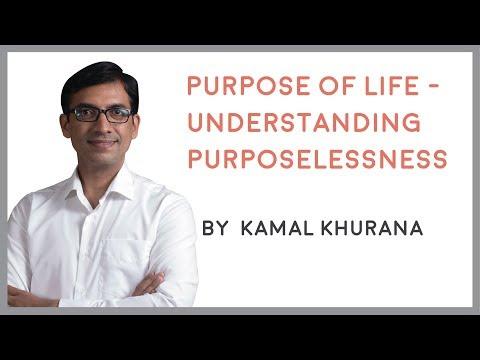 Purpose of Life - Understanding Purposelesness || Kamal Khurana