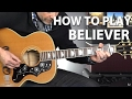 How to Play Believer by Imagine Dragons