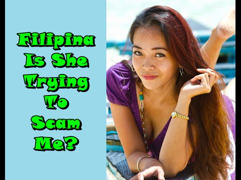 Xxx Mp4 Filipina Is She Trying To Scam Me Philippines 3gp Sex