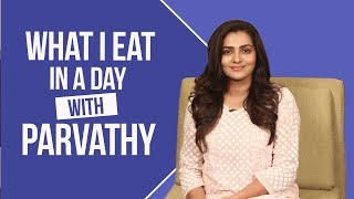 Parvathy - What I Eat in a Day | S01E16 | Bollywood | Pinkvilla | Fashion