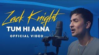 Zack Knight - Tum Hi Aana (Bollywood Cover)