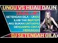 DJ SETENGAH GILA (Ungu) VS Ilusi Tak Bertepi (HIJAU DAUN) 2019