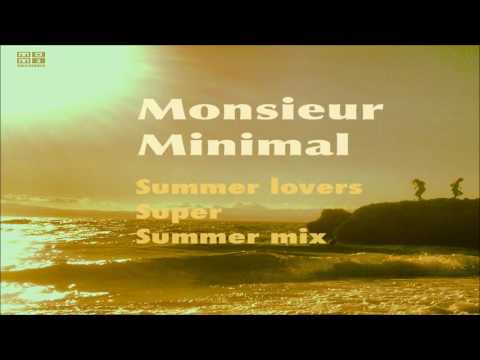 Monsieur Minimal – Summer Lovers (Super Summer Mix) - Official Audio Release