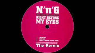 N'n'G - Right Before My Eyes - The Remix feat. MC Neat (UK Garage)