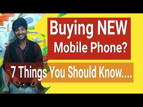 7 Things You Should Know Before Buying a New Mobile Phone ...2017