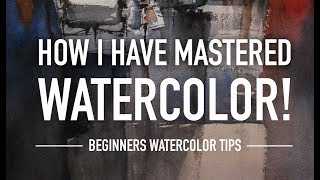 Beginners Watercolor Tips - How I Have Mastered This Medium