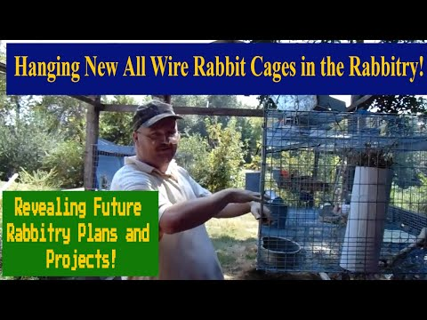 Rabbitry Update - Hanging New All Wire Rabbit Cages and Upcoming Plans and Projects For the Rabbitry