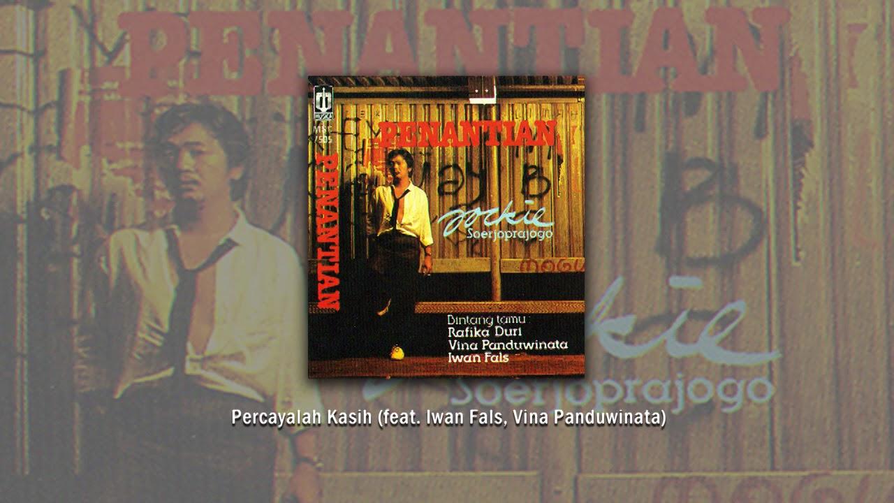 Download Yockie Suryo Prayogo, Iwan Fals & Vina Panduwinata - Percayalah Kasih MP3 Gratis