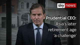 Group Chief Executive for Prudential: Asia's later retirement age