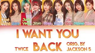 "TWICE (트와이스) - ""I WANT YOU BACK"" [ORIG. BY JACKSON 5] 