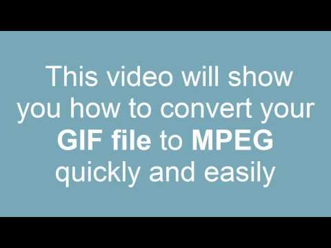 How to convert GIF to MPEG